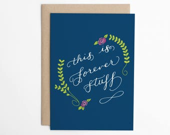 Valentine's Day Card - This Is Forever Stuff - Anniversary Card, Love Card, Card for Him, Card for Her/C-209