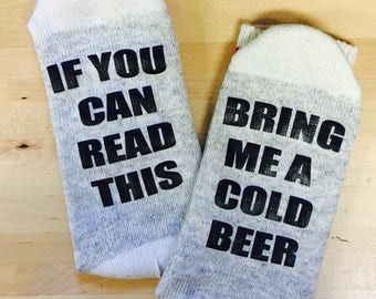 If You Can Read This Bring Me A Cold Beer Socks - Wine Socks - Beer Socks - Socks with Writing - Gift Idea - Novelty Socks - Dad Socks - Him