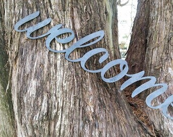 """welcome 23"""" Rustic Raw Steel Cursive Sign Inspirational Sayings Metal Sign  BE Creations"""