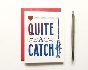 Letterpress Valentine - Quite A Catch
