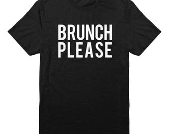Brunch Please Shirt Quote Tshirt Saying Shirt Gifts Shirt Funny Shirt Graphic Tshirt Teen Shirt Fashion Shirt Unisex Tshirt Men Tshirt Women