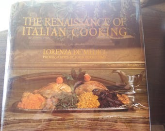 The Renaissance of Italian Cooking by Lorenza de'Medici