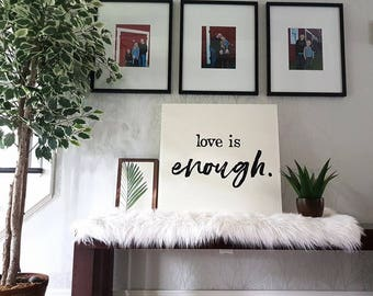 Love is enough / Wood sign 24x24""