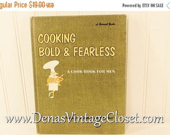 Summer Clearance Sale Vintage 1967 Cooking Bold & Fearless A Cookbook for Men Recipes from Sunset Chefs of the West