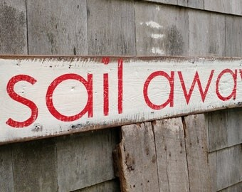 Nautical sail away sign - hand-painted on reclaimed barnwood - MADE 2 ORDER