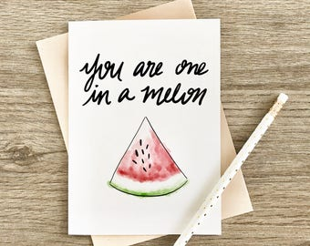 you are one in a melon. greeting card.