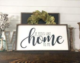 It Feels Like Home to Me, Statement Sign, Large Wooden Sign, Home Sign, Home Wooden Sign, Over the Bed Sign, Farmhouse Signs,Feels Like Home