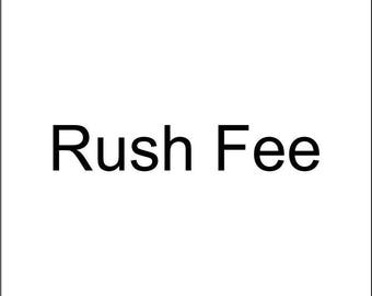 RUSH FEE only