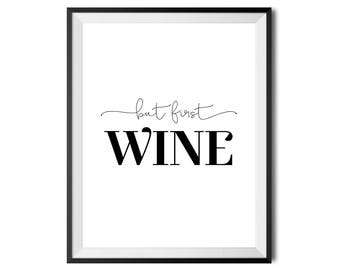 But First Wine, Printable Art, Quote, Kitchen Typography Print, Digital Print, Black And White, Minimalistic, 16x20, INSTANT DOWNLOAD