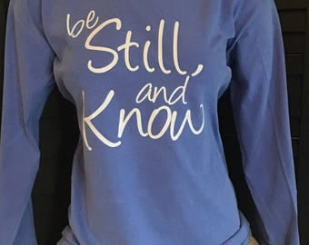 "Small Christian Scripture ""Be still & Know"" Southern preppy inspired Comfort Colors Long Sleeve t-Shirt"