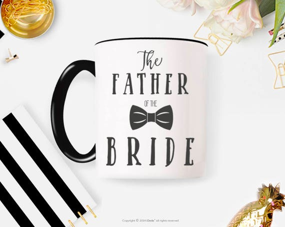 Father of The Bride Coffee Mug, Brides Father Mug, Father Wedding Mug, The Brides Father Wedding, Wedding Mugs, Wedding Gift 13W