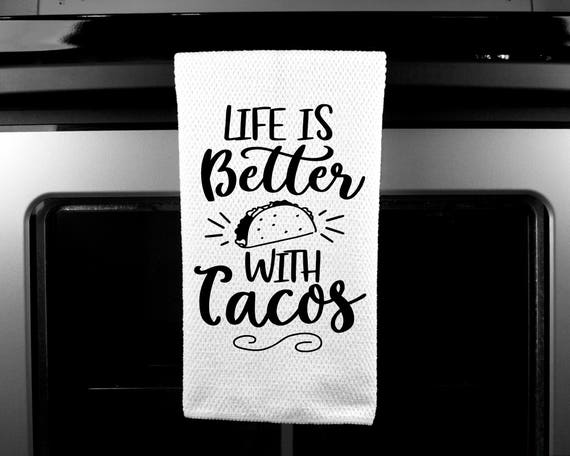 Life Is Better With Tacos | Microfiber | Kitchen Towel | Waffle Weave | Drying Cloth
