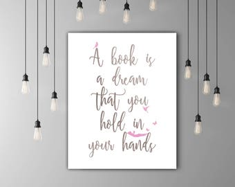 Book Lover Gift, Silver Pink Decor, Book Art Print, Book Is A Dream Quote Print Download, Calligraphy Wall Art Library Art Print Reading Art