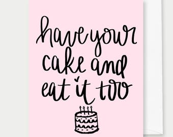 Have Your Cake & Eat It Too, A2 Greeting Card, For Her, Stationery, Card, Boss Lady, Motivational Paper Birthday Cards Cards, Girl Boss Card