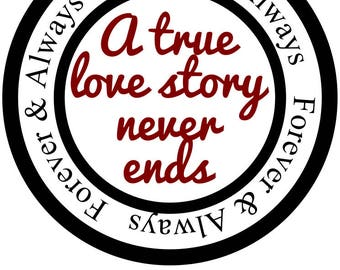 A true love story never ends SVG File, Quote Cut File, Silhouette File, Cricut File, Vinyl Cut File