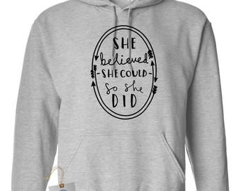 She Believed She Could So She Did Women's Men's Pullover Hooded Sweatshirt
