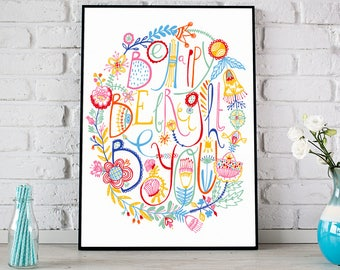Motivational Poster, Motivational Print, Typography Print, Be Happy, Be Bright, Be You Print, Floral Print, Floral Art, Inspirational Quote