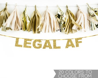 Legal AF Gold Glitter Banner, 21st Birthday Banner, Twenty One Banner, Finally Legal Banner, Birthday Decorations