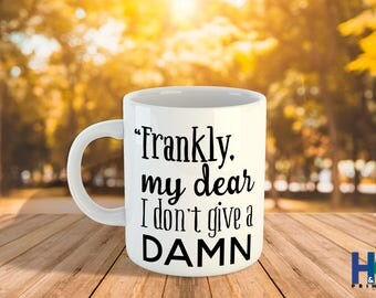 Frankly My Dear I Don't Give A D*** 11/15oz, Funny Mugs