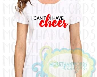I Have Cheer Shirt Cheerleader Shirt Cheerleading Shirt Cheer Life Shirt I Cant I Have Cheer