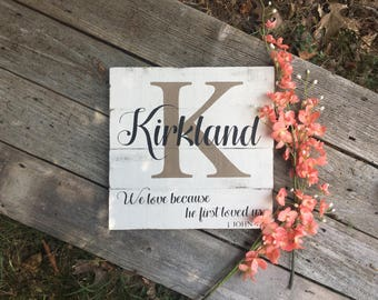 Last name sign//We love because he first loved us//Personalized family name sign//Last name wall art//christmas gift//wedding gift//shower