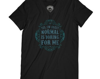 Crazy t-shirt funny t-shirt normal is boring t-shirt hipster t-shirt socially awkward shirt graphic t-shirt quote t-shirt   AP37