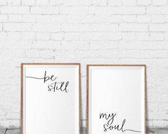 Be Still My Soul Print - Be Still My Soul Poster - Be still my soul printable - Monochrome - Typography - Text poster - Black and white