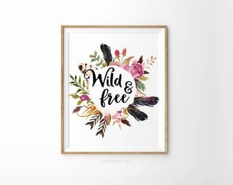 Wild and free print - Watercolor art print - Floral wall art - Printable wall art - Feathers and flowers - Wild and free art print - Gift