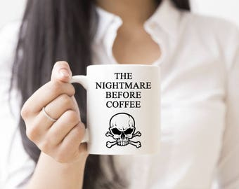 Coffee Mug, Personalized Mug,Skull Mug,Funny Mugs,Coffee Cup,Coffee Mugs,Funny Gifts,Nightmare Before Coffee,Coffee,Coffee Cups,Ceramic Mugs