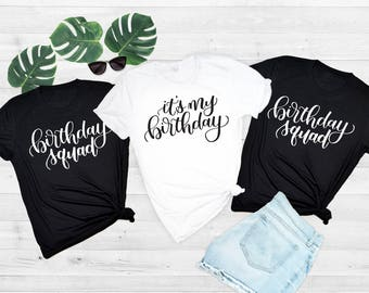 It's My Birthday, Birthday Shirt, For Women, Birthday T-shirt, Birthday Squad, Thirty Af, Birthday, Girl Shirt, B-Day Shirt, Happy Birthday