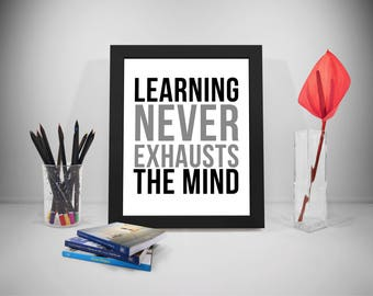 Learning Never Exhausts The Mind Quote, Learning Print, Learning Quotes, Learning Poster, Classroom Decor, Classroom Poster,