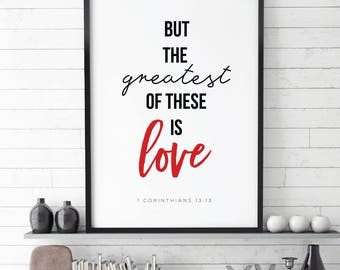 But the greatest of these is Love Print, 1 Corinthians 13 13, Scripture Quote, Typography Printable, Wedding Printable, Bible Print