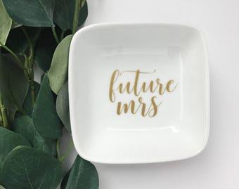 Future Mrs.   Ring Dish   Future Mrs. Ring Dish   Ring   Wedding   Wedding Gift   Engaged   Engagement Gift   Bridal Shower   Ring Holder