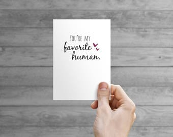Printable Card - You're My Favorite Human