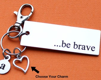 Personalized Brave Key Chain Be Brave Stainless Steel Customized with Your Charm & Initial - K732