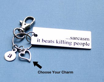 Personalized Humorous Key Chain Sarcasm It Beats Killing People Stainless Steel Customized with Your Charm & Initial - K802