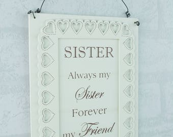 Personalised Plaque Always My Sister Forever My Friend Heart Cream 27cm F1508C/C