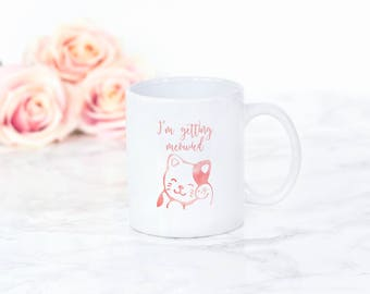 I'm Getting Meowied Mug, Coffee Mug, Engagement Announcement, Engaged, Cat, Wedding Mug, Fiance Mug, Coffee Mug, Gift for Her, Bride Gift
