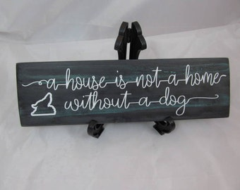 "Distressed Wood Sign  Says ""A House is not a Home without a Dog""  Rustic Barn Wood Style Background, Home Decor, Wall Decor, Great Gift!"