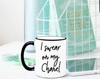 I Swear on my Chanel, I Swear on my Chanel Mug, Fashion Mug, Fashion Lover, Fashionista Gift, Beauty Blogger Gift, Fashion Blogger Gift