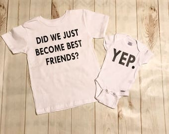 Did we just become best friends? toddler tee and infant bodysuit/ sibling shirts