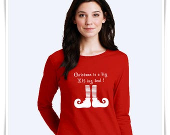 Christmas Is a Big Elf-ing Deal. Christmas T-shirt. Ugly Christmas Sweater. Funny Christmas T-Shirt.