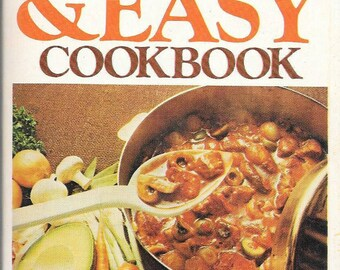 The Quick & Easy Cookbook by Joan Savin 1980