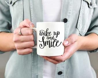 Wake Up And Smile Coffee Mug