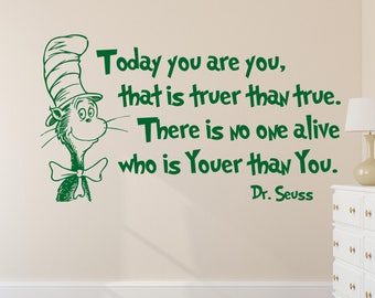 Today You Are You That Is Truer Than True Decal Quote Wall Decal Dr Seuss Vinyl Sticker Decals Quotes Sayings Decor Nursery Baby ET088