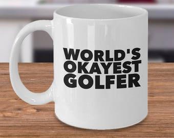 Golf Gift, Golf Mug, Golf Gifts for Men, Golf Gifts for Women, World's Okayest Golfer, Golf Gift for Mom, Golf Gift for Dad, Golf Gifts, Mug