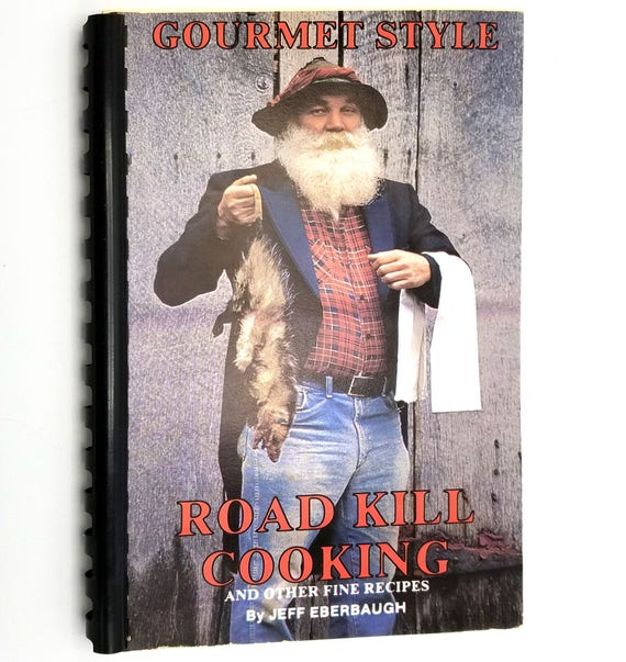 Gourmet Style Road Kill Cooking and Other Fine Recipes by Jeff Eberbaugh 1991 Humor Cookbook