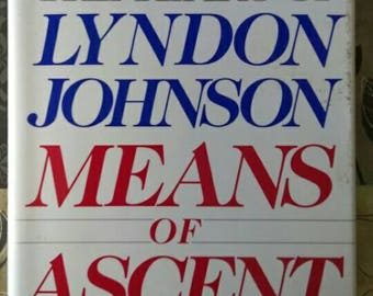 Years of Lyndon Johnson , Means of Ascent , 1990 , Robert A Caro