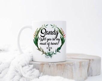 Maid of Honor Proposal, Maid of Honor Mug, Maid of Honor Gift, Wedding Party Gift, Matron of Honor Mug, Custom Maid Of Honor Coffee Mug