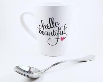 Hello Beautiful | Birthday Gift | Anniversary Gift | Best Friend Gift | CoWorker Gift | Bridesmaid Gift | Coffee Mug | Gift for Her |